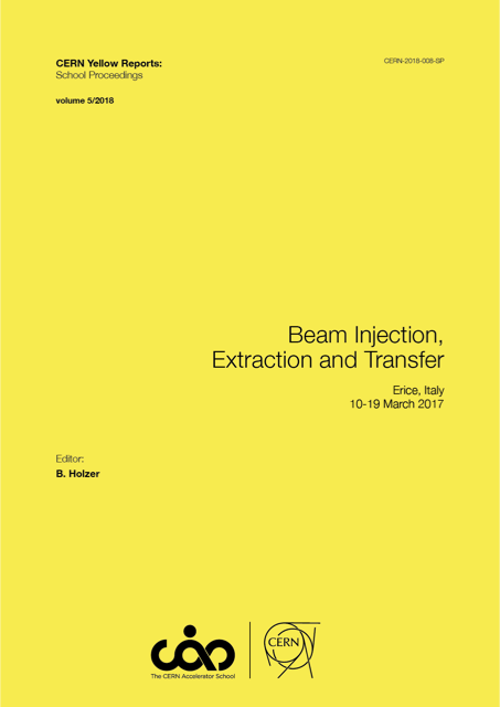 View Vol. 5 (2018): Proceedings of the CAS-CERN Accelerator School on Beam Injection, Extraction and Transfer